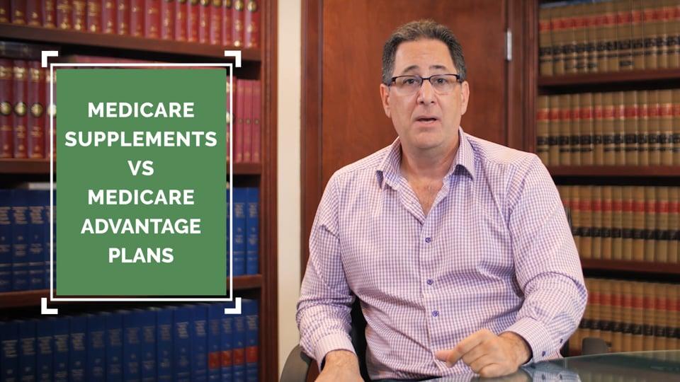 Medicare supplements VS Medicare advantage plans