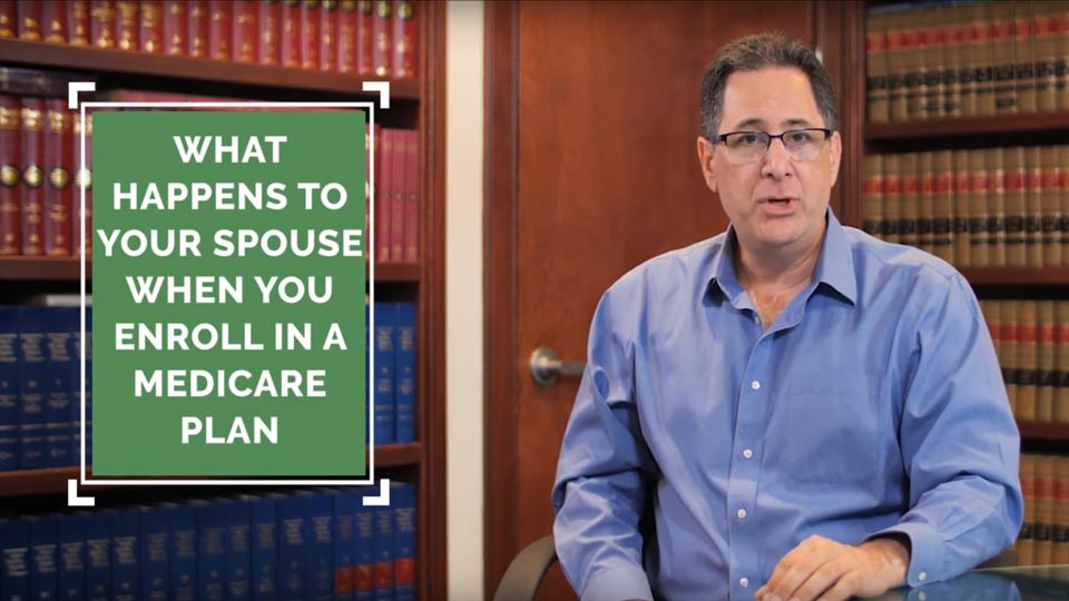 what happens to your spouse when you enroll in a medicare plan